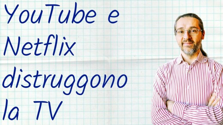 YouTube e Netflix distruggeranno la TV